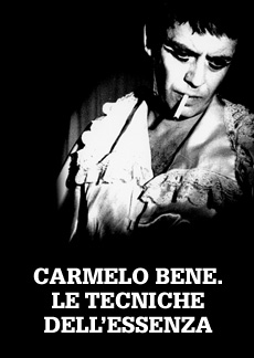 Carmelo Bene. Le tecniche dell'assenza