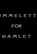 Hommelette for Hamlet, operetta inqualificabile (da Jules Laforgue)