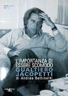 L'importanza di essere scomodo: Gualtiero Jacopetti