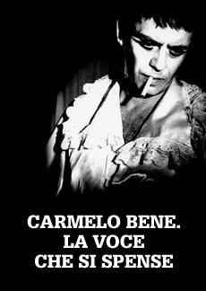 Carmelo Bene. La voce che si spense