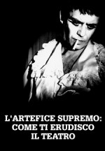 L'artefice supremo: come ti erudisco il teatro